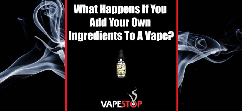 adding your own ingredients to ejuice - vapestop