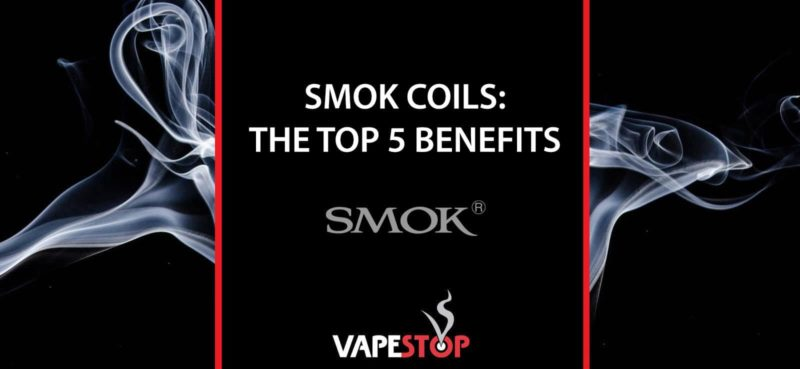 SMOK Coils - The Top 5 Benefits